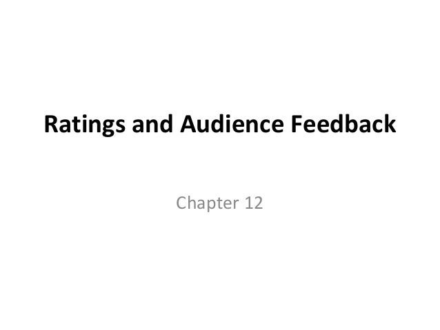 Ratings and Audience Feedback Chapter 12