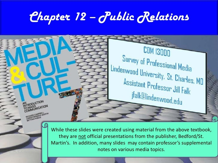 Chapter 12 – Public Relations<br />While these slides were created using material from the above textbook, they are not of...