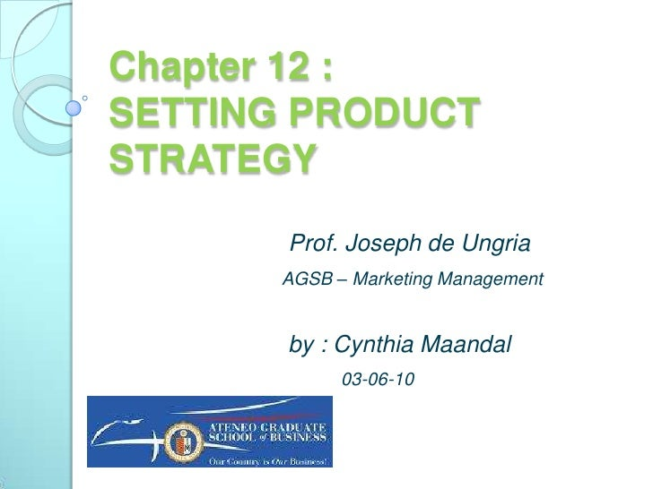 Chapter  Setting Product Strategy By Kotler