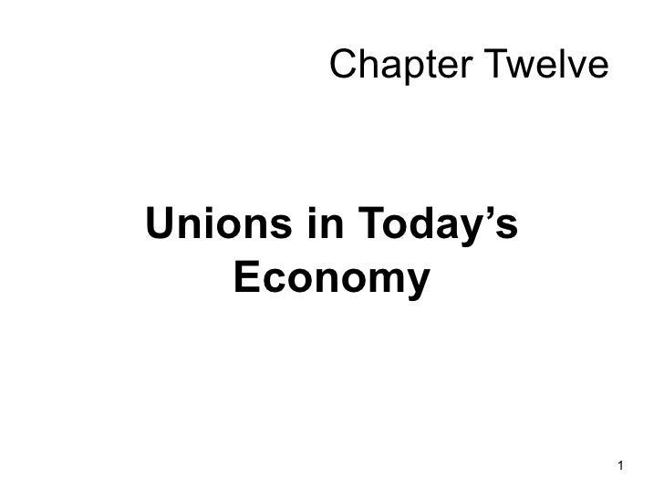 Chapter Twelve Unions in Today's Economy