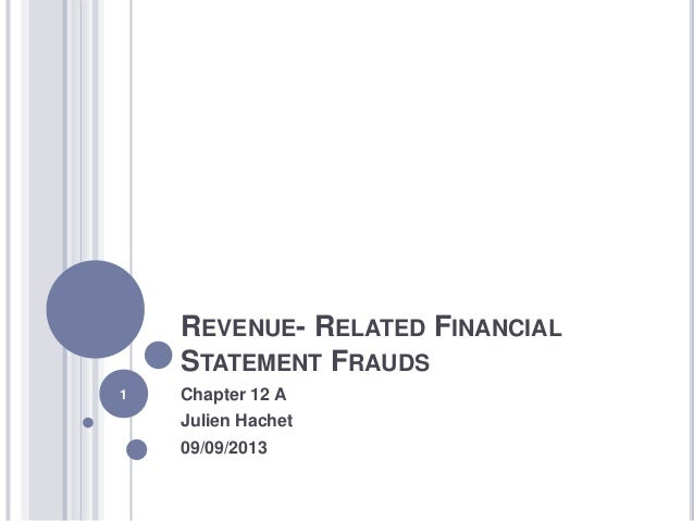 REVENUE- RELATED FINANCIAL STATEMENT FRAUDS Chapter 12 A Julien Hachet 09/09/2013 1
