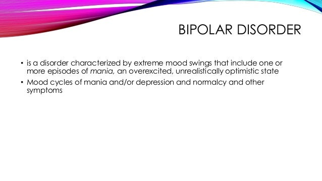 bipolar disorder involves cycle of mania and deoression Bipolar disorder – also known as manic depression – is a mental disorder marked by extreme mood swings characterised by periods of lethargy and depression , and then mania (when you feel euphoric and overactive), a person with bipolar disorder will experience extreme changes in mood, energy and behaviour.
