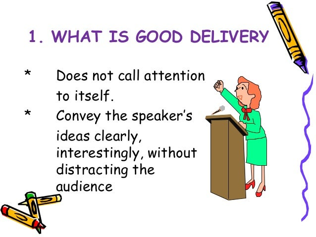 how to deliver a powerful speech Deliver 10 tips for making  10 tips for making a persuasive presentation  a good persuasive speech focuses on a handful of things—and that's it.