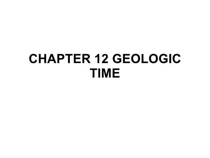 CHAPTER 12 GEOLOGIC TIME