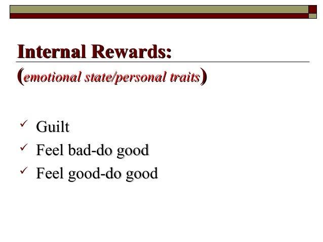  GuiltGuilt  Feel bad-do goodFeel bad-do good  Feel good-do goodFeel good-do good Internal Rewards:Internal Rewards: ((...