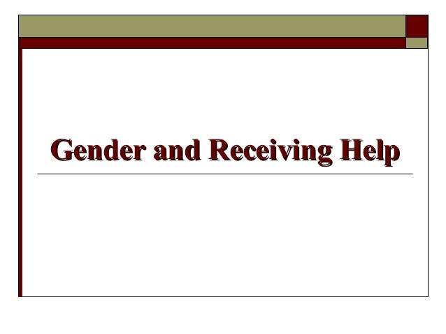 Gender and Receiving HelpGender and Receiving Help