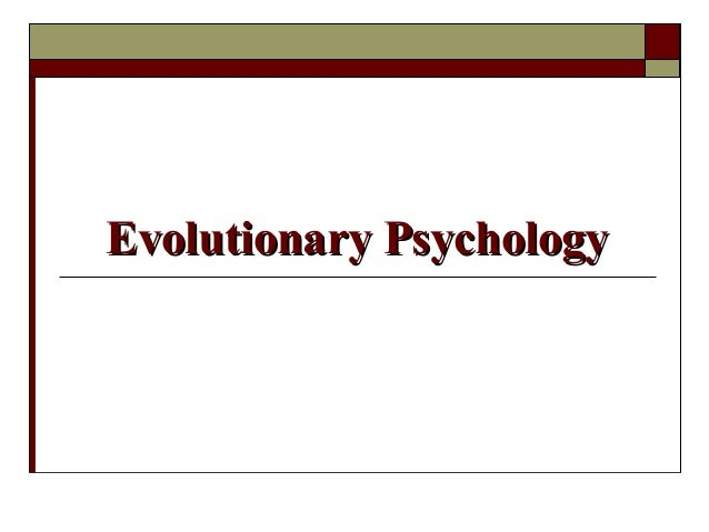 Evolutionary PsychologyEvolutionary Psychology