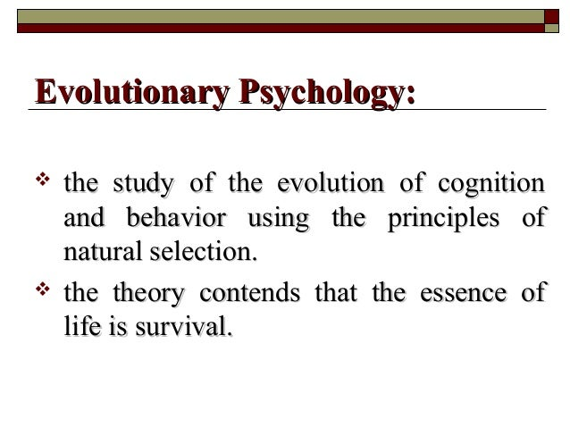  the study of the evolution of cognitionthe study of the evolution of cognition and behavior using the principles ofand b...