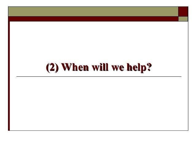 (2) When will we help?(2) When will we help?