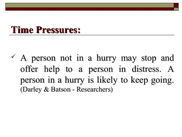  A person not in a hurry may stop andA person not in a hurry may stop and offer help to a person in distress. Aoffer help...