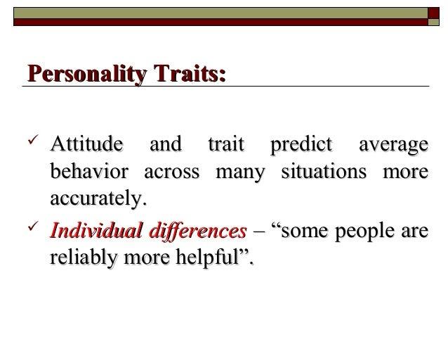  Attitude and trait predict averageAttitude and trait predict average behavior across many situations morebehavior across...
