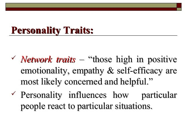 """ NetworkNetwork traitstraits – """"those high in positive– """"those high in positive emotionality, empathy & self-efficacy are..."""