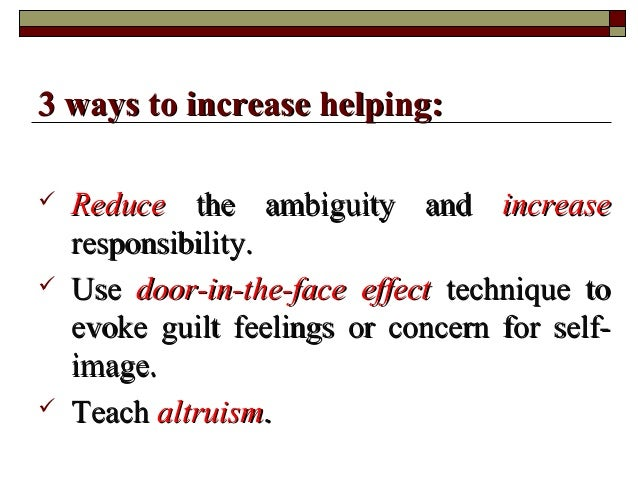  ReduceReduce the ambiguity andthe ambiguity and increaseincrease responsibility.responsibility.  UseUse door-in-the-fac...