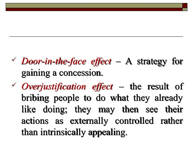  Door-in-the-faceDoor-in-the-face effecteffect – A strategy for– A strategy for gaining a concession.gaining a concession...