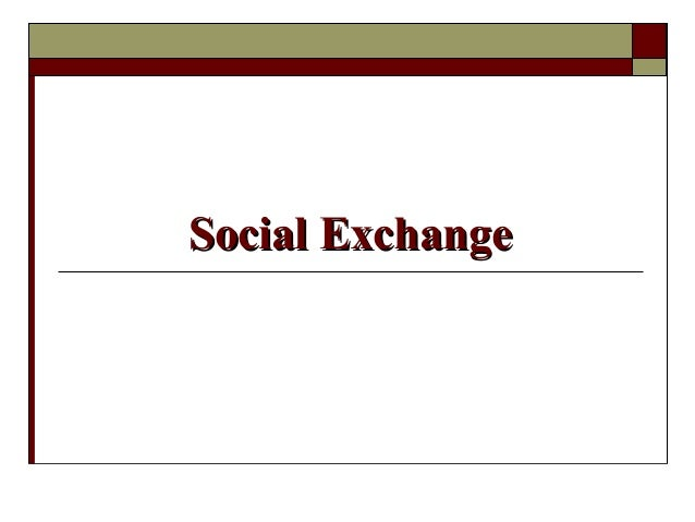 Social ExchangeSocial Exchange