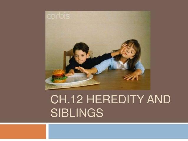 CH.12 HEREDITY ANDSIBLINGS