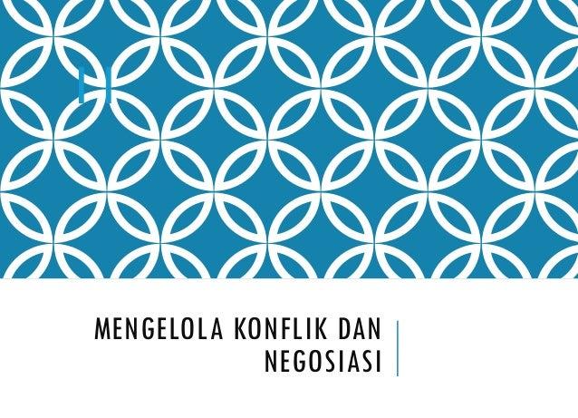 MENGELOLA KONFLIK DAN NEGOSIASI 11