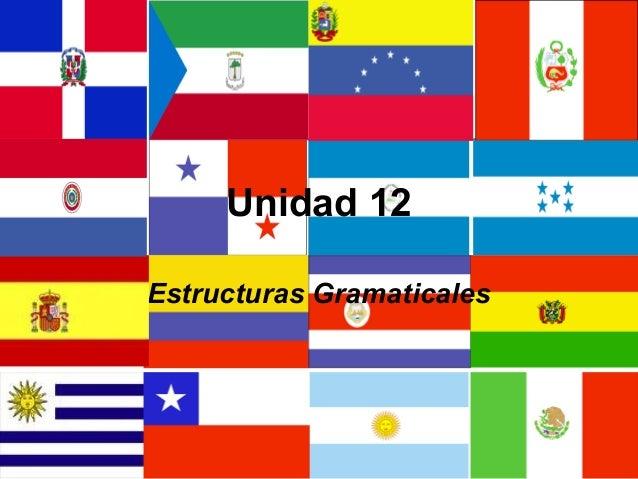 Unidad 12 Estructuras Gramaticales