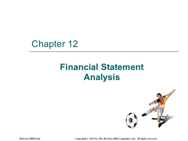 Chapter 12 Financial Statement Analysis McGraw-Hill/Irwin Copyright © 2011 by The McGraw-Hill Companies, Inc. All rights r...