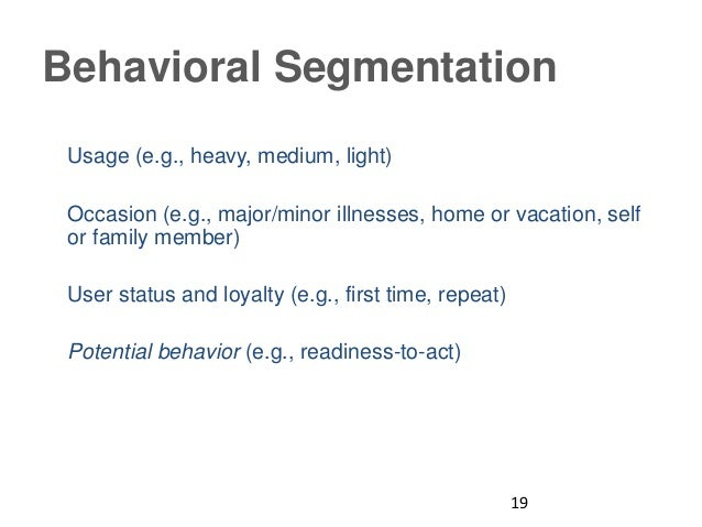behavioral segmentation Big data has been a key determining factor in identifying behavioral  segmentation customer records show buying patterns over time that could  prompt.