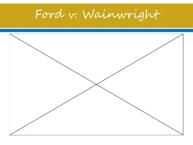 ford v wainwright