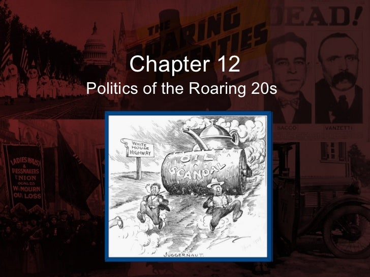 Chapter 12 Politics of the Roaring 20s