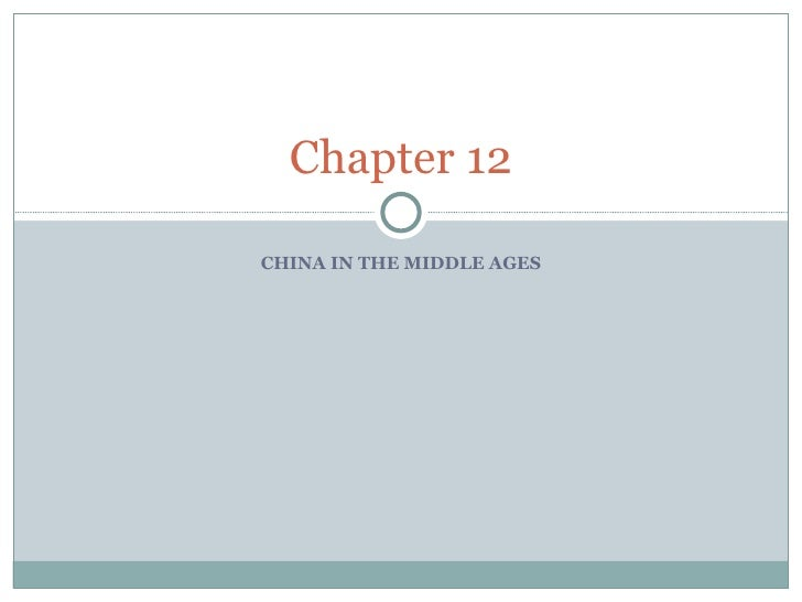 CHINA IN THE MIDDLE AGES Chapter 12