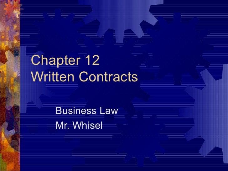 Chapter 12 Written Contracts Business Law Mr. Whisel