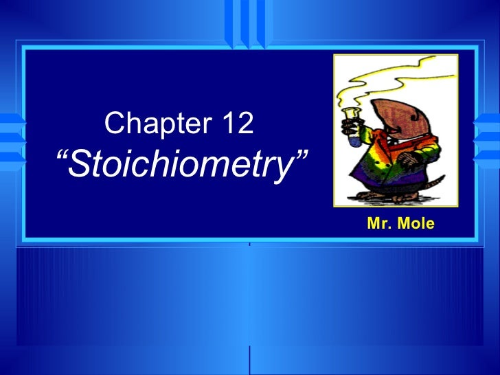 "Chapter 12""Stoichiometry""                  Mr. Mole"