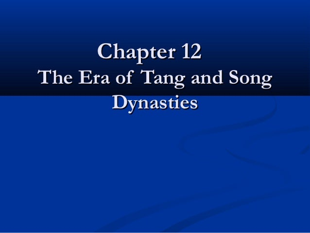 Chapter 12The Era of Tang and Song       Dynasties