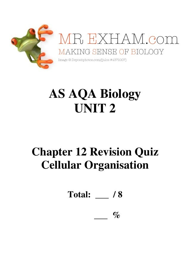 AS AQA Biology UNIT 2  Chapter 12 Revision Quiz Cellular Organisation Total: ___ / 8 ___ %