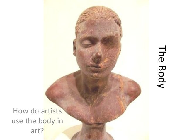 TheBody How do artists use the body in art?