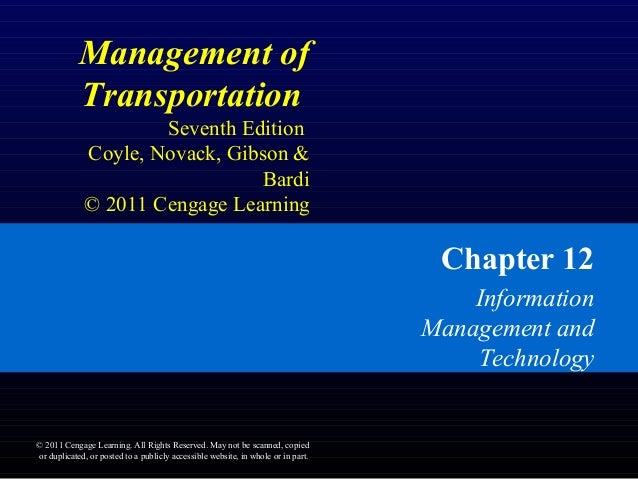 Management of Transportation Seventh Edition Coyle, Novack, Gibson & Bardi © 2011 Cengage Learning Chapter 12 Information ...