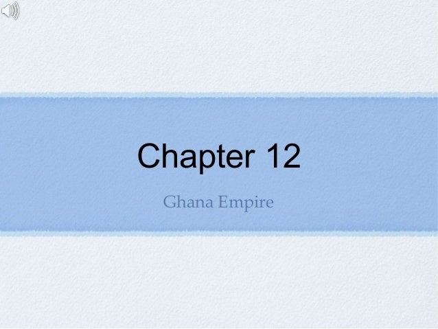 Chapter 12 Ghana Empire