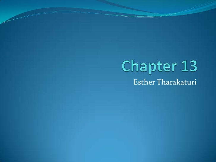 Chapter 13<br />Esther Tharakaturi<br />