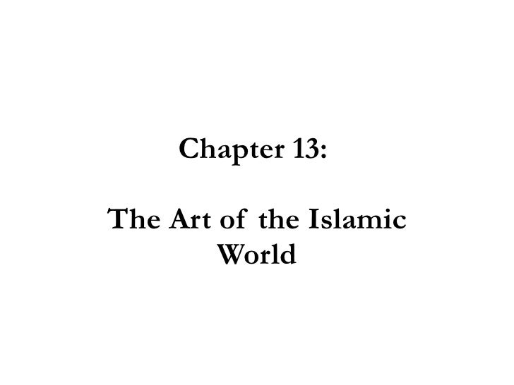 Chapter 13:  The Art of the Islamic World