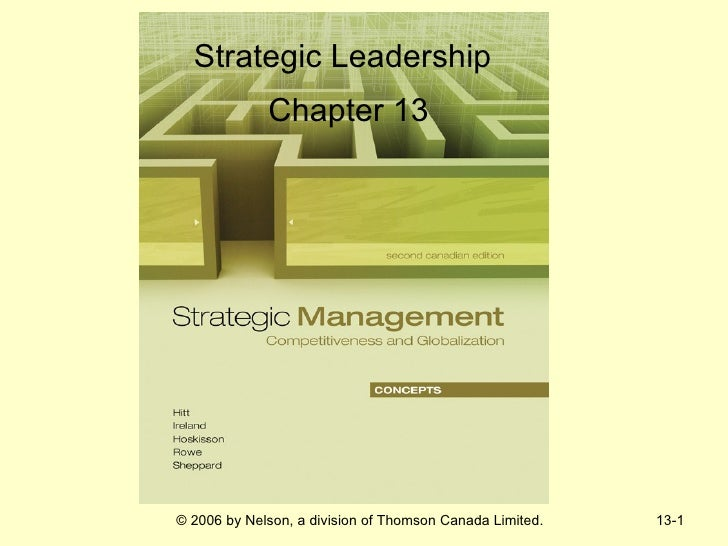 Strategic Leadership             Chapter 13© 2006 by Nelson, a division of Thomson Canada Limited.   13-1