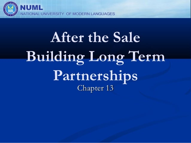 After the SaleBuilding Long Term    Partnerships      Chapter 13