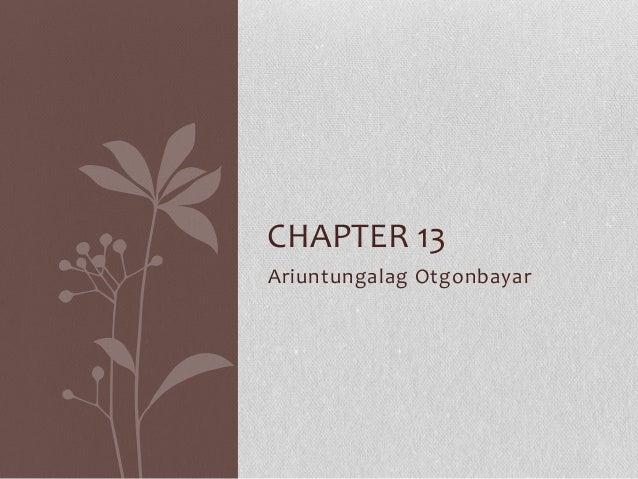 CHAPTER 13Ariuntungalag Otgonbayar