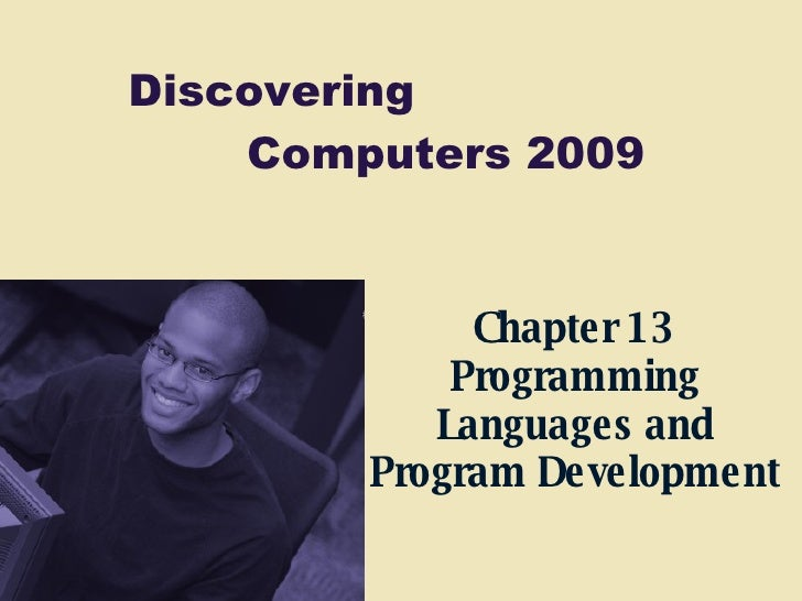Chapter 13 Programming Languages and Program Development