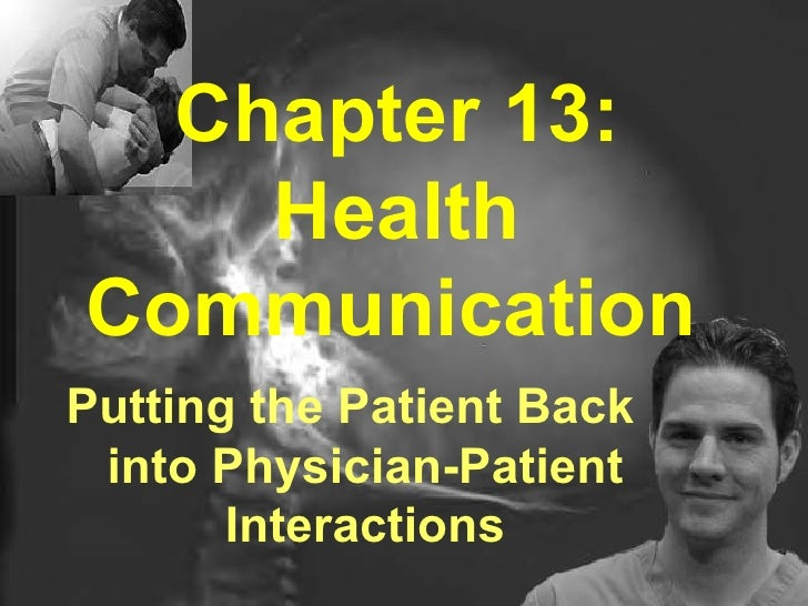 Chapter 13: Health Communication   Putting the Patient Back into Physician-Patient Interactions
