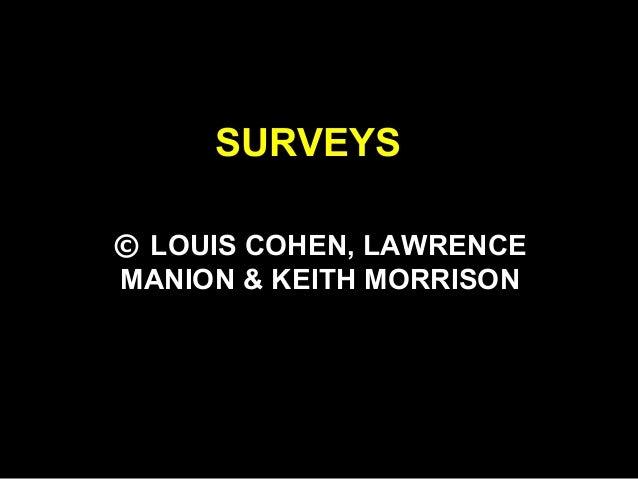 SURVEYS © LOUIS COHEN, LAWRENCE MANION & KEITH MORRISON