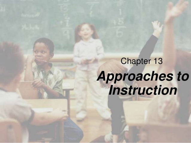 Chapter 13  Approaches to Instruction
