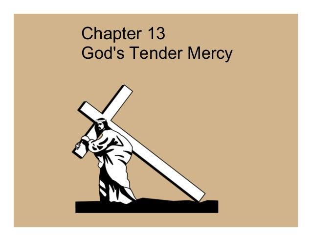 Chapter 13 God's Tender Mercy