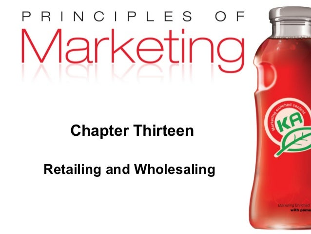 Chapter 13- slide 1 Copyright © 2009 Pearson Education, Inc. Publishing as Prentice Hall Chapter Thirteen Retailing and Wh...
