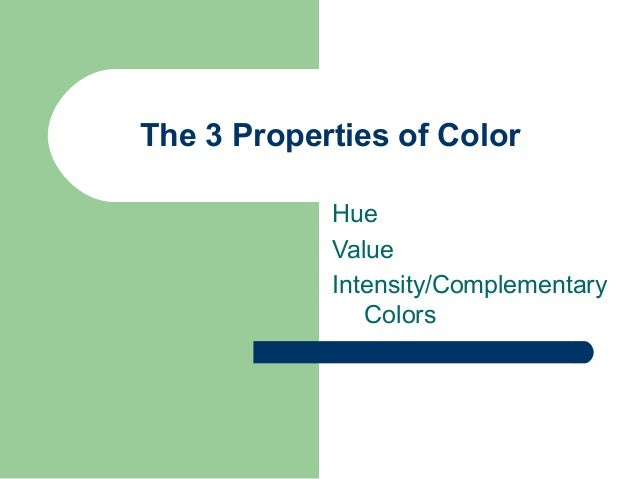 7 The 3 Properties Of Color