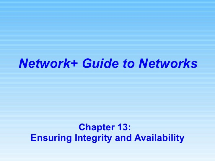 Chapter 13:  Ensuring Integrity and Availability Network+ Guide to Networks