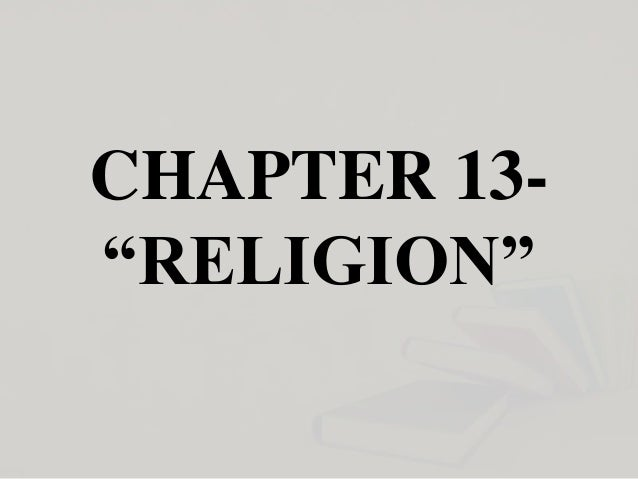 """CHAPTER 13- """"RELIGION"""""""