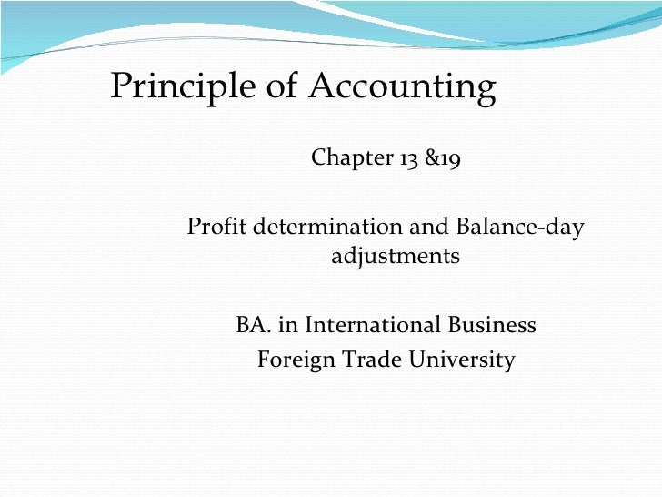 Principle of Accounting               Chapter 13 &19    Profit determination and Balance-day                 adjustments  ...