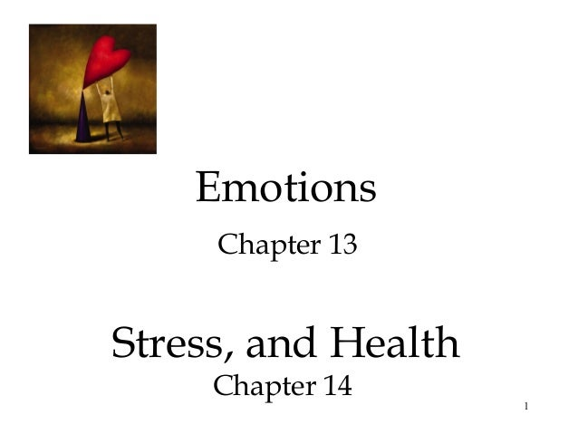 1EmotionsChapter 13Stress, and HealthChapter 14